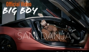 Sani Danja - Big Boy